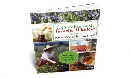 Čaji dobre misli Terezije Nikolčič – 101 zelišče za ljudi in živali