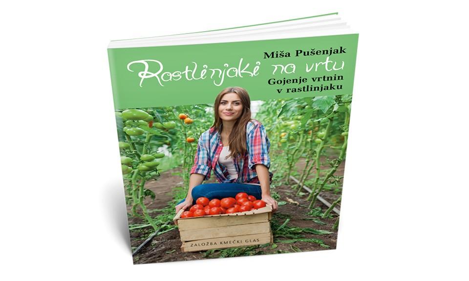 RASTLINJAKI NA VRTU Gojenje vrtnin v rastlinjaku - Miša Pušenjak