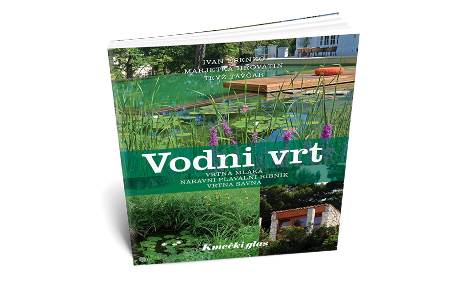VODNI VRT - vrtna mlaka, naravni plavalni ribnik, vrtna savna (Ivan Esenko, Marjetka Hrovatin, Tevž Tavčar)